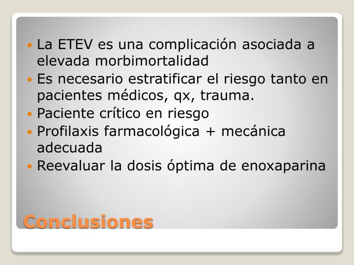 La ETEV es una complicación asociada a elevada morbimortalidad