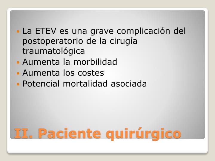 La ETEV es una grave complicación del postoperatorio de la cirugía traumatológica