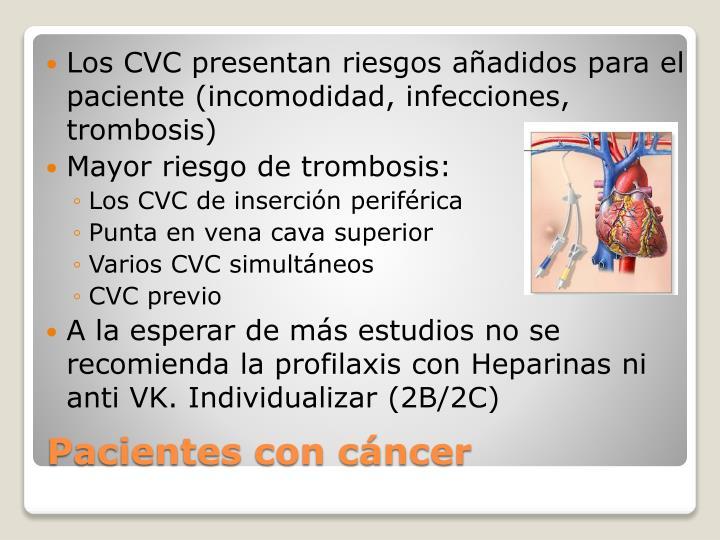 Los CVC presentan riesgos añadidos para el paciente (incomodidad, infecciones, trombosis)