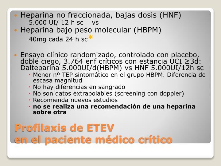 Heparina no fraccionada, bajas dosis (HNF)