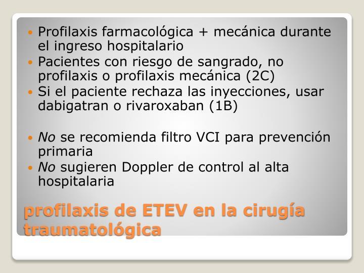 Profilaxis farmacológica + mecánica durante el ingreso hospitalario