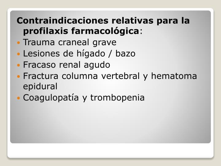 Contraindicaciones relativas para la profilaxis farmacológica