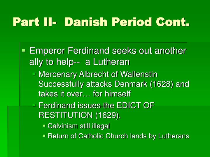 Part II-  Danish Period Cont.