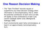 one reason decision making