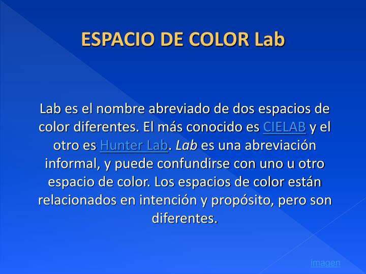 ESPACIO DE COLOR Lab