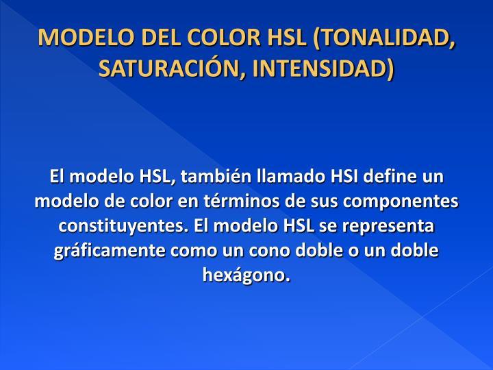 MODELO DEL COLOR HSL (TONALIDAD, SATURACIÓN, INTENSIDAD)