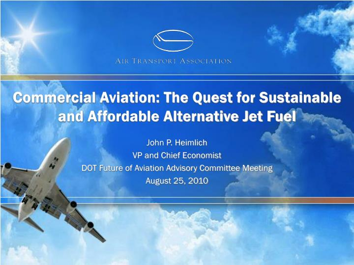 commercial aviation the quest for sustainable and affordable alternative jet fuel n.