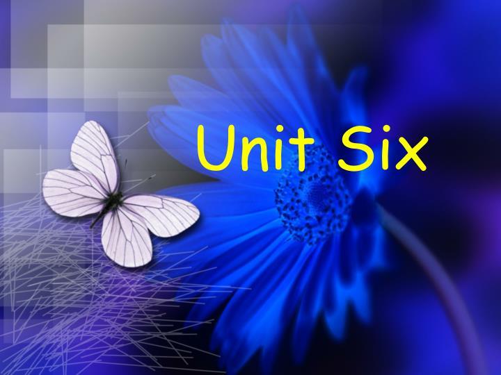 unit six n.