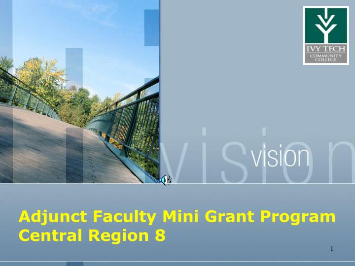 adjunct faculty mini grant program central region 8 n.
