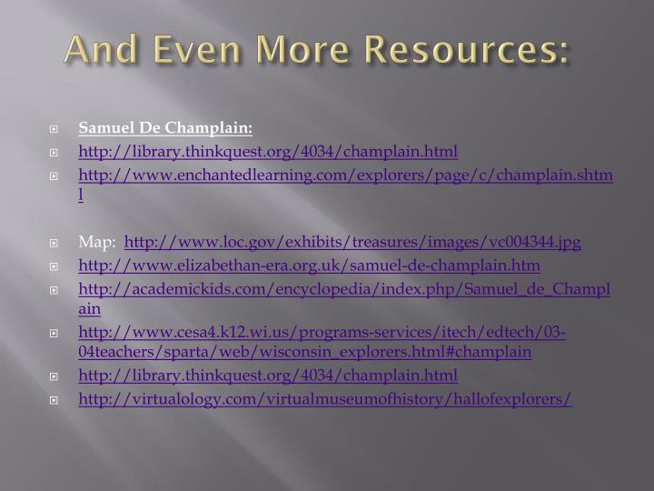 And Even More Resources:
