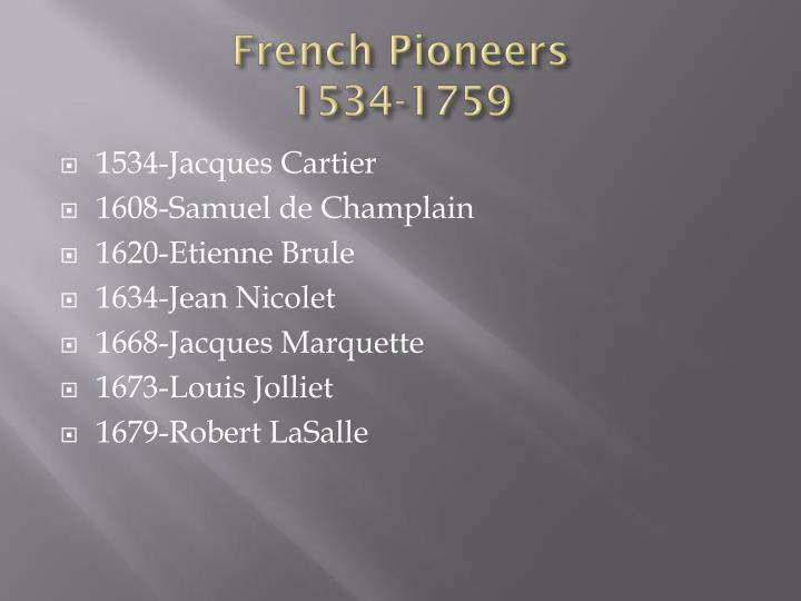 French pioneers 1534 1759