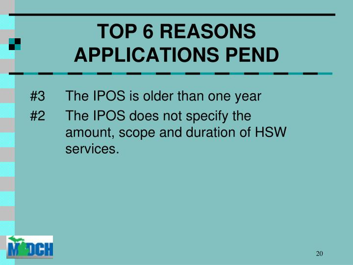 TOP 6 REASONS APPLICATIONS PEND