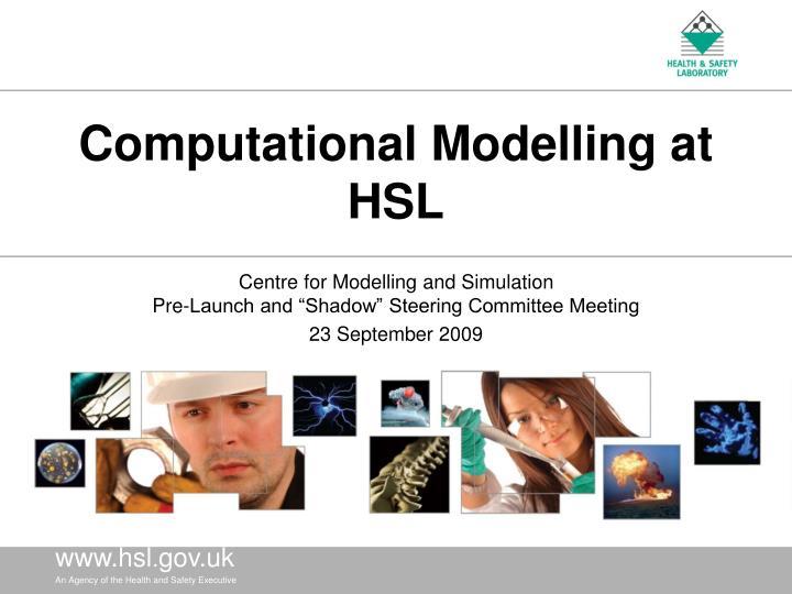 Computational modelling at hsl