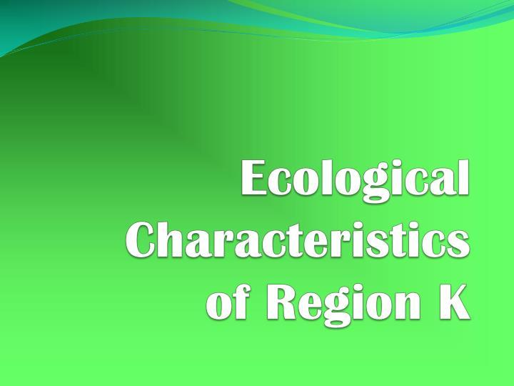 ecological characteristics of region k n.