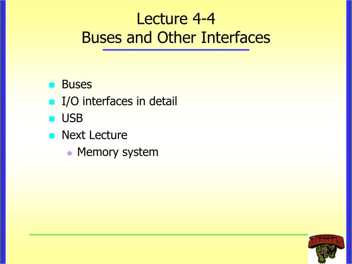 lecture 4 4 buses and other interfaces n.