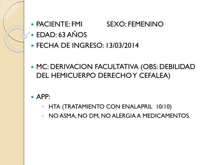 PACIENTE: FMI            SEXO: FEMENINO