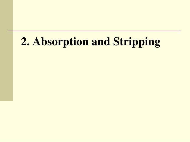 2. Absorption and Stripping