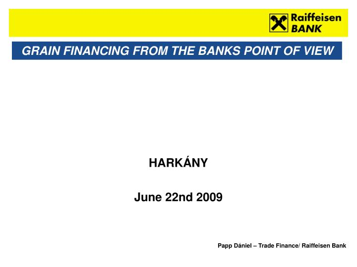 grain financing from the banks point of view n.