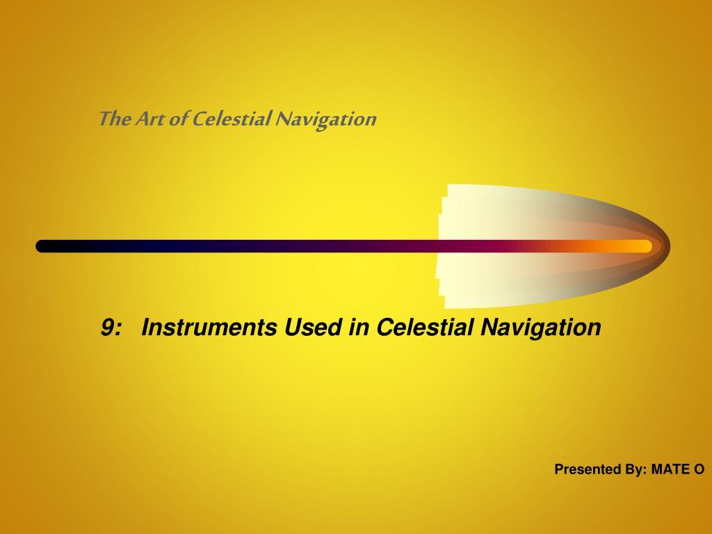 Celestial navigation.