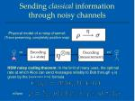 sending classical information through noisy channels