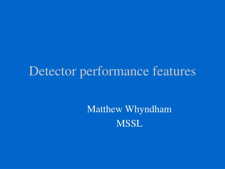 detector performance features n.