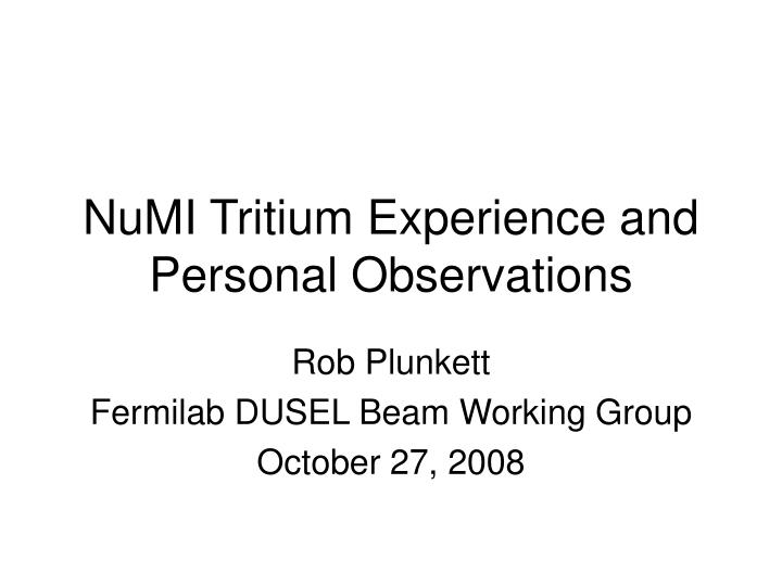 numi tritium experience and personal observations n.