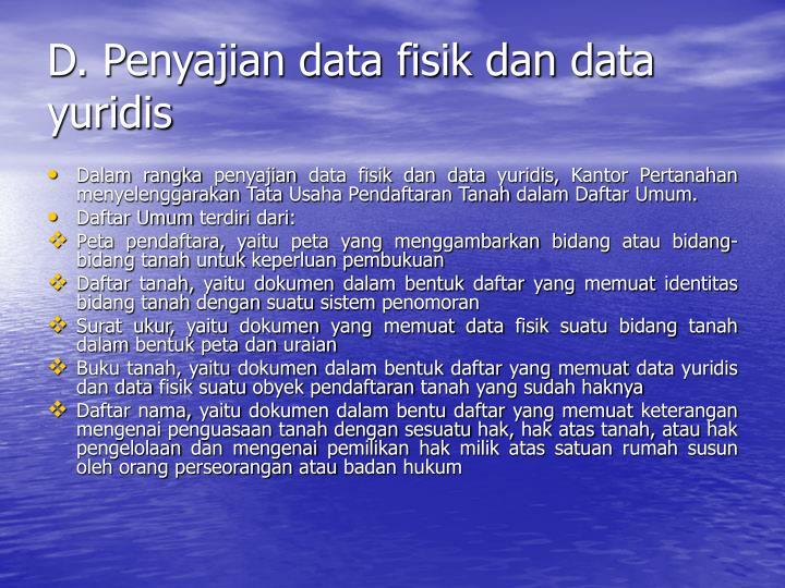 D. Penyajian data fisik dan data yuridis