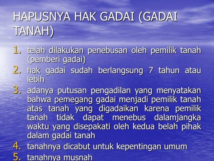 HAPUSNYA HAK GADAI (GADAI TANAH)