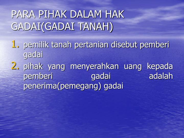 PARA PIHAK DALAM HAK GADAI(GADAI TANAH)
