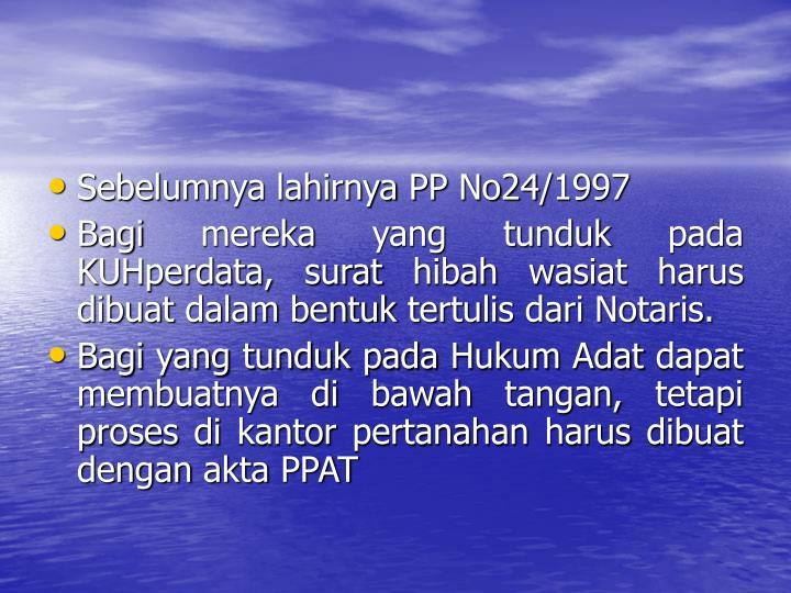 Sebelumnya lahirnya PP No24/1997