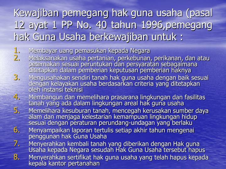 Kewajiban pemegang hak guna usaha (pasal 12 ayat 1 PP No. 40 tahun 1996,pemegang hak Guna Usaha berkewajiban untuk :