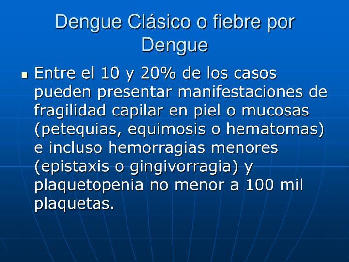 Dengue Clásico o fiebre por Dengue