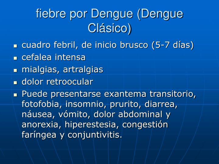 fiebre por Dengue (Dengue Clásico)