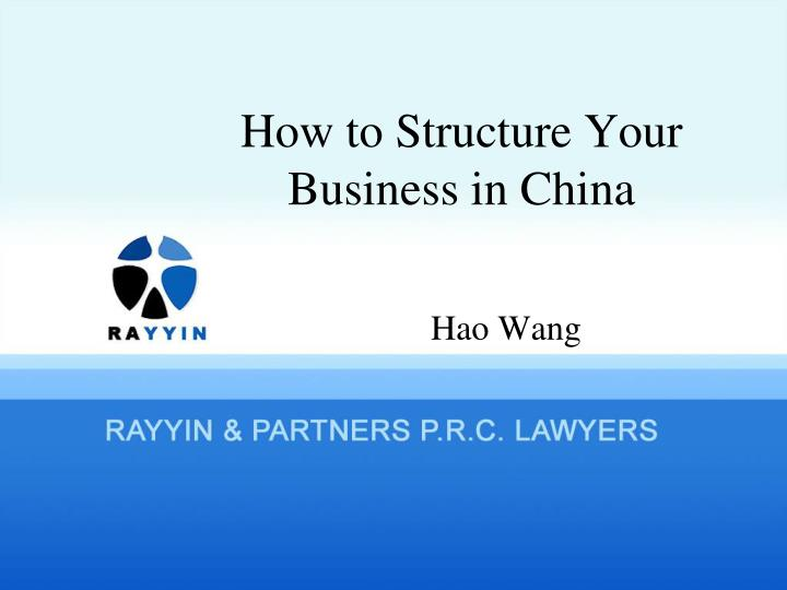 how to structure your business in china n.