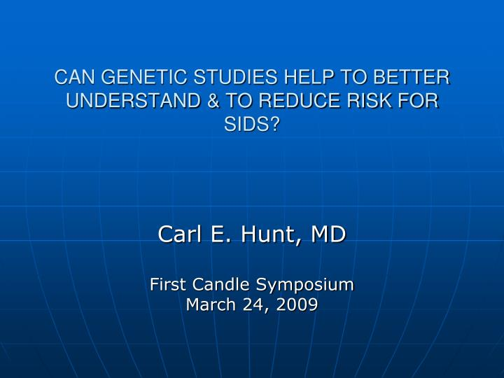 can genetic studies help to better understand to reduce risk for sids n.