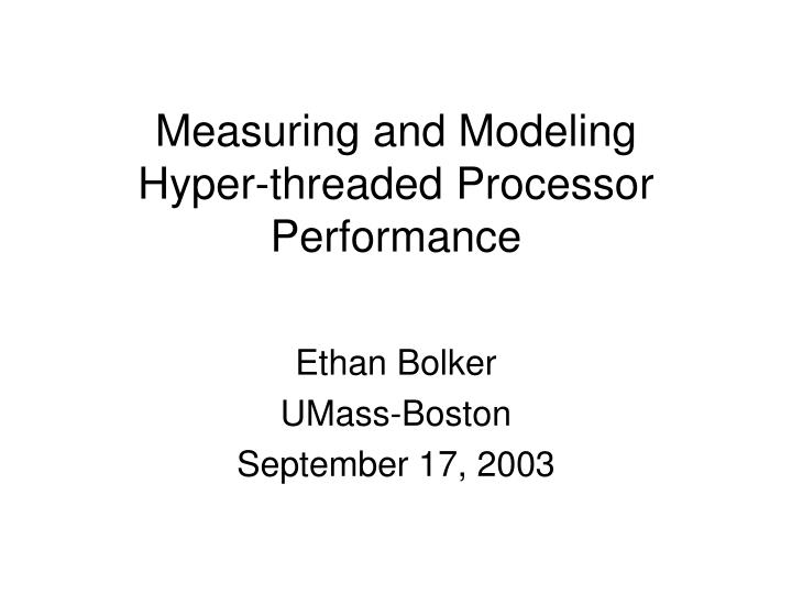 measuring and modeling hyper threaded processor performance n.