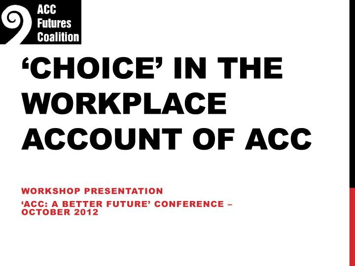 Choice in the workplace account of acc