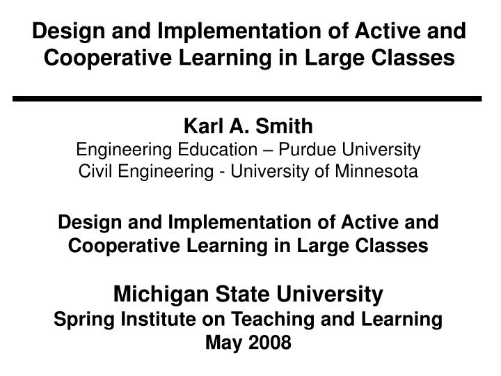 design and implementation of active and cooperative learning in large classes n.
