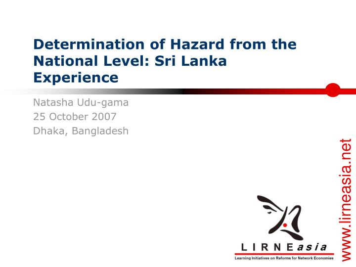 determination of hazard from the national level sri lanka experience n.