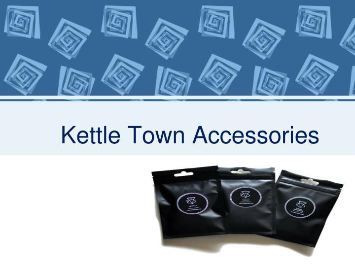 kettle town accessories n.