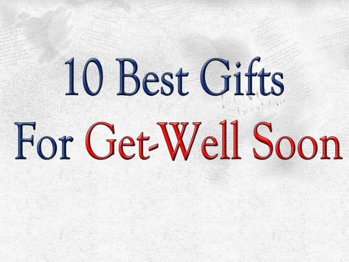 Perfect get well soon gifts for your dear ones