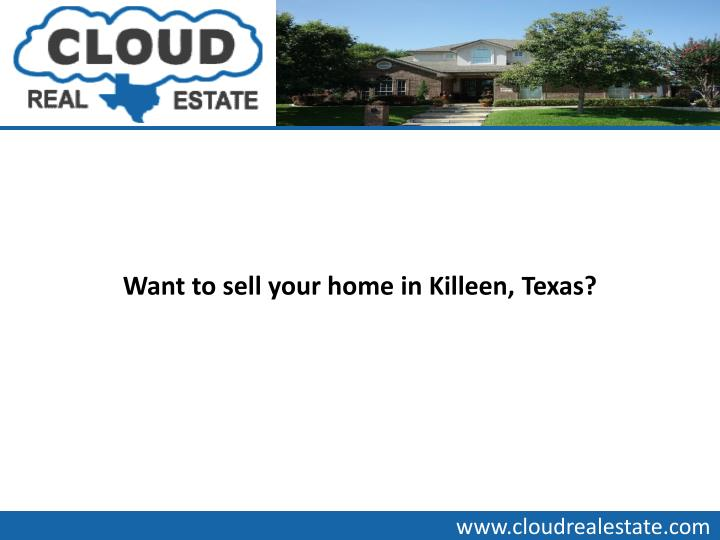 Want to sell your home in Killeen, Texas?