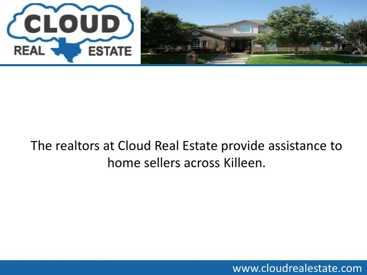 The realtors at Cloud Real Estate provide assistance to home sellers