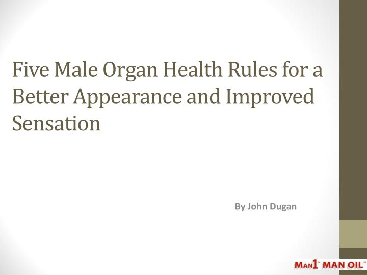 Five male organ health rules for a better appearance and improved sensation