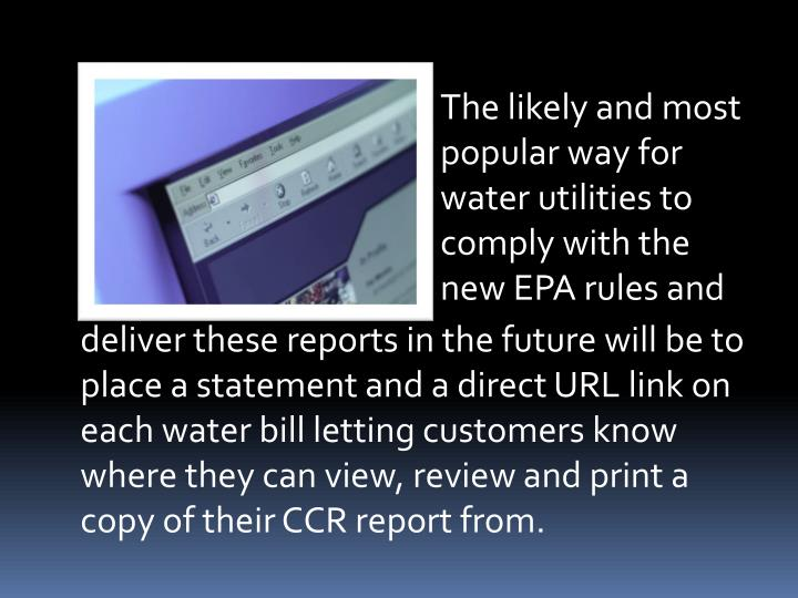 The likely and most popular way for water utilities to comply with the new EPA rules and