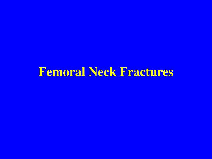 femoral neck fractures n.