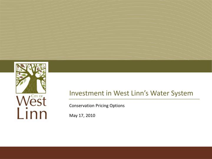 investment in west linn s water system n.
