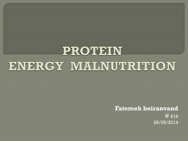 protein energy malnutrition n.