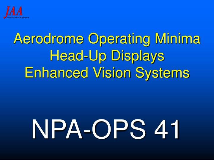 Aerodrome operating minima head up displays enhanced vision systems