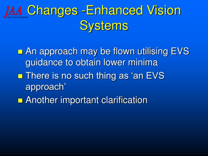 Changes -Enhanced Vision Systems